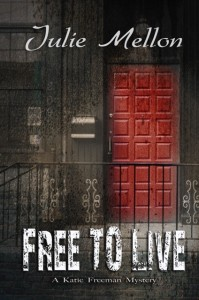 Free to Live book cover | Katie Freeman mystery | thriller | https://www.amazon.com/Free-Live-Katie-Freeman-Mysteries-ebook/dp/B019UI8F36/ref=asap_bc?ie=UTF8